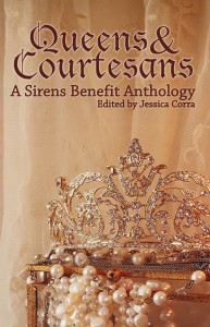 Cover of Queens & Courtesans: A Sirens Benefit Anthology, edited by Jessica Corra, cover design by Amanda Lewis.